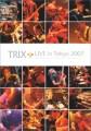 TRIX Live in Tokyo
